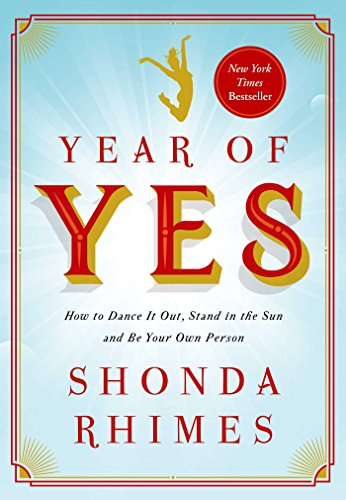 Download Year of Yes: How to Dance It Out, Stand In the Sun and Be Your Own Person