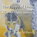 The Puppy of Doom and Other Stories | John Stilwell