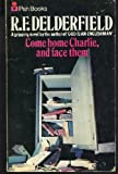 Come Home Charlie, and Face Them (0330027735) by R. F. Delderfield