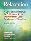 img - for Relaxation: A Comprehensive Manual for Children and Adults with Autism and Other Developmental Disabilities, Second Edition book / textbook / text book
