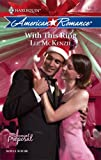 With This Ring (Harlequin American Romance Series)