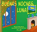 Buenas Noches Luna / Goodnight Moon (Spanish Edition) (8484701174) by M. Wise Brown