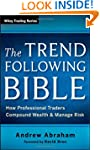 The Trend Following Bible: How Profes...