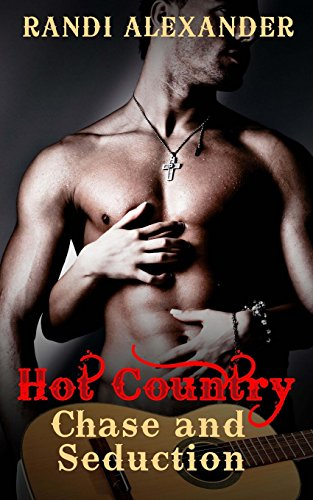 Chase and Seduction: Hot Country, Book 1