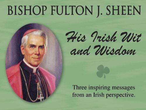 Fulton J. Sheen: His Irish Wit And Wisdom Season 1
