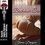 My Need for Backdoor Sex: A Slut's First Time with Anal Sex | Janie Draper