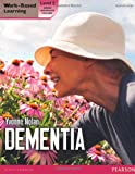 img - for Dementia. Level 2 (Level 2 Work Based Learning Health and Social Care) book / textbook / text book