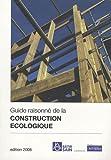 echange, troc John Daglish, Yves Saint-Jours, Collectif - Guide raisonné de la construction écologique