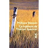 La trahison de Thomas Spencerpar Philippe BESSON