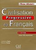 Civilisation Progressive du Francais - Nouvelle Edition: Livre + Audio CD (Niveau Debutant) (French Edition)