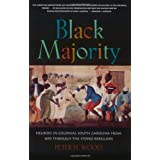 Black Majority: Negros In Colonial South Carolina From 1670 To The Stone Rebellioby Peter Wood
