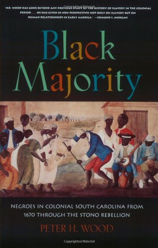 Black Majority: Negroes in Colonial South Carolina from...
