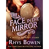 The Face in the Mirror: A Molly Murphy Story (Molly Murphy Mysteries) ~ Rhys Bowen