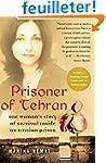 Prisoner of Tehran: One Woman's Story...