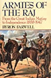 Armies of the Raj: From the Great Indian Mutiny to Independence, 1858-1947 (0393308022) by Farwell, Byron