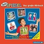 Dein Spiegel. Das große Hörbuch: Einfach mehr wissen | Ansbert Kneip,Bettina Stiekel,Christine Stahr