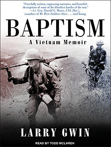 Baptism: A Vietnam Memoir by Larry Gwin (2015-02-24)