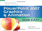 img - for PowerPoint 2007 Graphics & Animation Made Easy (Made Easy Series) 1st edition by Slack, Sally, Zavala, Michelle (2008) Paperback book / textbook / text book
