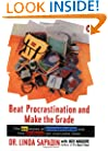 Beat Procrastination and Make the Grade: A Life-Saving Guide for Students