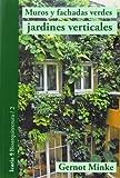 img - for Muros y fachadas verdes, jardines verticales: sistemas y plantas, funciones y aplicaciones book / textbook / text book