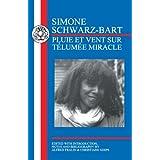 Schwarz-Bart: Pluie et Vent sur Telumée Miracle (French Texts)