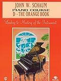 John W. Schaum Piano Course: D -- The Orange Book