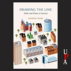 Drawing the Line: Public and Private in America | [Andrew Stark]