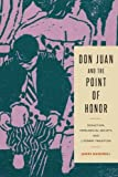 img - for Don Juan and the Point of Honor: Seduction, Patriarchal Society, and Literary Tradition (Penn State Romance Studies) by Mandrell James (2013-10-01) Paperback book / textbook / text book