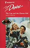The Cop And The Chorus Girl (Opposites Attract) (Silhouette Desire, No 927) (0373059272) by Nancy Martin