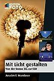Image de Mit Licht gestalten: Von der Sonne bis zur LED (mitp Edition FotoHits)