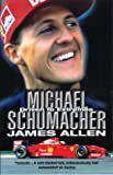 Michael Schumacher: Driven to Extremes (0553812149) by Allen, James