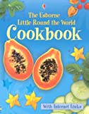 img - for Little Round the World Cookbook - Internet Linked (Children's Cooking) book / textbook / text book