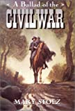 A Ballad of the Civil War (0060273623) by Mary Stolz