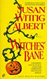 Witches&#039; Bane: A China Bayles Mystery