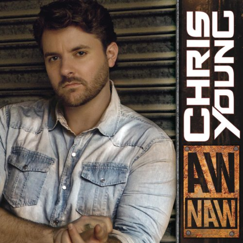 Chris Young - Aw Naw