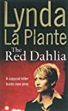 Lynda La Plante The Red Dahlia