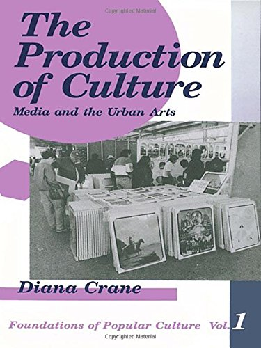 The Production of Culture: Media and the Urban Arts (Feminist Perspective on Communication)