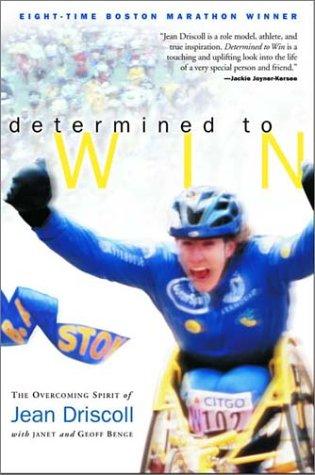 Determined to Win, JEAN DRISCOLL, JANET BENGE, GEOFF BENGE