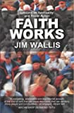 Faith Works: Lessons on Spirituality and Social Action (0281055254) by Wallis, Jim