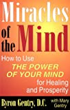 img - for Miracles of the Mind: How to Use the Power of Your Mind for Healing and Prosperity book / textbook / text book