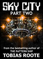 SKY CITY: PART 2 (The Pattern Universe Book 4) (English Edition)