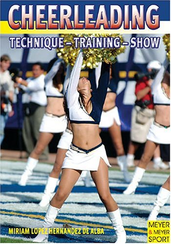 Cheerleading: Technique, Training, Show, de Alba, Miriam Lopez Hernandez