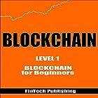 Blockchain: Blockchain for Beginners - Cryptocurrency, Book 3 Hörbuch von  FinTech Publishing Gesprochen von: Michael Hatak