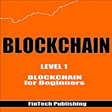 Blockchain: Blockchain for Beginners - Cryptocurrency, Book 3 Audiobook by  FinTech Publishing Narrated by Michael Hatak