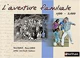 echange, troc Nane Dujour, Nanon Gardin - L'Aventure familiale, 1900-2000