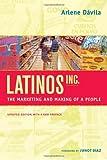"Arlene Davila, ""Latinos, Inc.: The Marketing and Making of a People"" (U California Press, 2012)"