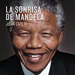 La sonrisa de Mandela [Mandela's Smile]   John Carlin