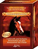 Seelengefährten - Liebevolle und heilsame Botschaften aus dem Bewusstsein der Pferde
