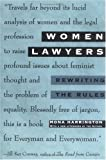 Women Lawyers: Rewriting the Rules (0452273676) by Mona Harrington