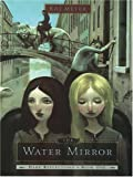 The Water Mirror (0786282886) by Meyer, Kai